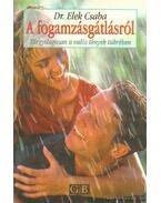 A fogamzásgátlásról - Elek Csaba