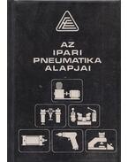 Az ipari pneumatika alapjai - Elek István, Hudáky József