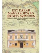 Egy darab Magyarország Erdély szívében - Elekes Gyula, Hadnagy Miklós, Hadnagyné Portik Piroska