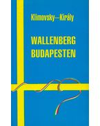 Wallenberg Budapesten (dedikált) - Elisabeth Klimovsky, Király Ferenc