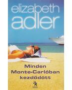 Minden Monte-Carlóban kezdődött - Elizabeth Adler
