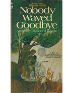 Nobody Waved Goodbye - Elizabeth Haggard
