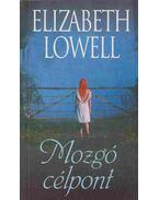 Mozgó célpont - Elizabeth Lowell