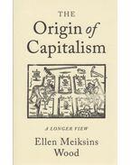 The Origin of Capitalism - Ellen Meiksins Wood