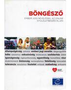 Böngésző - Emberi jogi neveléssel az online gyűlöletbeszéd ellen - Ellie Keen, Mara Georgescu, Satu Valtere, Olena Chernikh
