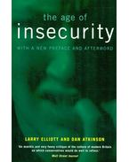 The Age of Insecurity - ELLIOTT, LARRY – ATKINSON, DAN