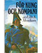 För kung och kompani - Ellis K. Meacham