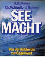 Seemacht - Elmar B. Potter, Chester W. Nimitz, Jürgen Rohwer
