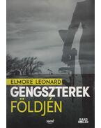 Gengszterek földjén - Elmore Leonard