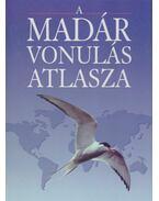 A madárvonulás atlasza - Elphick, Jonathan (szerk.)