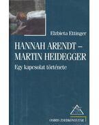 Hannah Arendt - Martin Heidegger - Elzbieta Ettinger