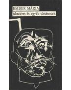 Aktavers és egyéb történetek - Ember Mária