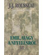 Emil, avagy a nevelésről - Rousseau, Jean-Jacques