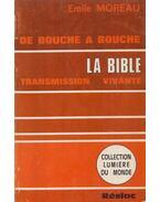 De bouche à bouche, la Bible, transmission vivante - Emile Moreau