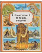 A dinoszauruszok és az első emberek - Emilie Beaumont
