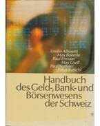 Handbuch des Geld-, Bank- und Börsenwessens der Schweiz - Emilio Albisetti, Max Boemle, Paul Ehrsam, Max Gsell, Paul Nyffeler, Ernst Rutschi