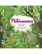 Matricavarázs - Az erdő - Emma Bastow