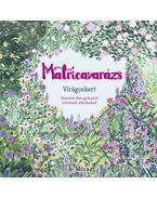 Matricavarázs - Virágoskert - Emma Bastow