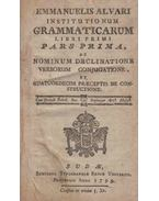 Institutionum grammaticarum. I. - Emmanuel Alvarus