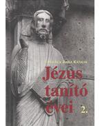 Jézus tanító évei 2. - Emmerick Anna Katalin