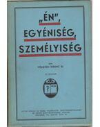 """""""Én"""", egyéniség, személyiség - Dr. Völgyesi Ferenc"""