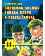 Sherlock Holmes furcsa esete a feltalálóval - Endrei Walter