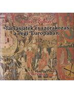 Társasjáték és szórakozás a régi Európában - Endrei Walter, Zolnay László