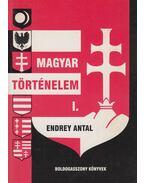 Magyar Történelem I-III. - Endrey Antal