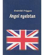 Angol nyelvtan - Endrődi Frigyes