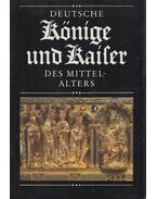 Deutsche Könige und Kaiser des Mittelalters - Engel, Evamaria, Holtz, Eberhard