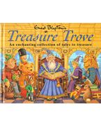 Treasure Trove: An enchanting collection of tales to treasure - Enid Blyton