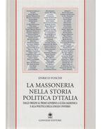 La massoneria nella storia politica d'Italia - Enrico Foschi