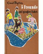 Fünf Freunde auf grosser Fahrt - Enyd Blyton