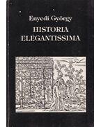 Historia elegantissima - Enyedi György
