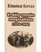 Erdély román megszállása (1916-1920) - Eördögh István