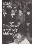 Emlékezés a régi szép időkre - Eörsi István
