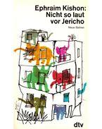 Nicht so laut vor Jericho - Ephraim Kishon