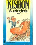 Wie unfair David! - und andere israelische Satiren - Ephraim Kishon