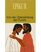 Von der Überwindung der Furcht - Epikur