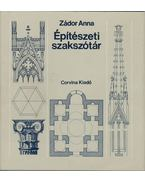 Építészeti szakszótár - Zádor Anna