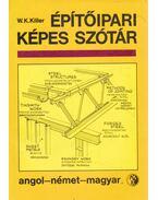 Építőipari képes szótár - W. K. Killer