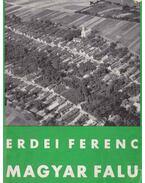 Magyar falu - Erdei Ferenc