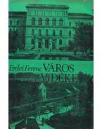 Város és vidéke - Erdei Ferenc