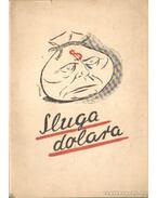Sluga Dolara  (szerb) - Erdei Sándor