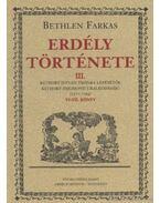 Erdély története I-V. kötet - Bethlen Farkas