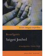 Isten simogató tenyerében - Beszélgetés Szigeti Jenõvel - Erdélyiné Halász Edit
