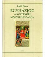 Egyházjog a középkori Magyarországon - Erdő Péter