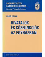 Hivatalok és közfunkciók az egyházban - Erdő Péter
