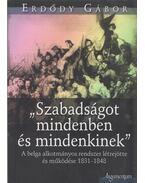 Szabadságot mindenben és mindenkinek - Erdődy Gábor