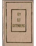 Így élt Gutenberg (mini) (számozott) - Erdődy János